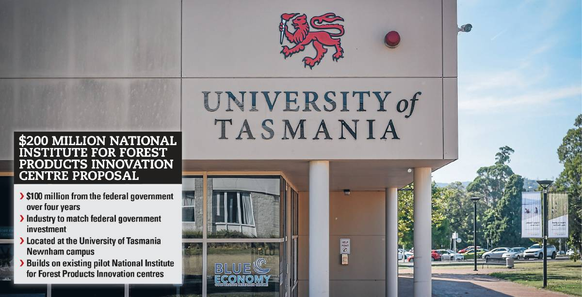 IN PARTNERSHIP: University of Tasmania and Australian Forest Products Association are looking to bring a $200 million National Institute for Forest Products Innovation centre to Tasmania to spearhead Australia's effort with renewable timber.